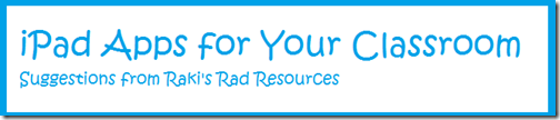 ipad apps for your classroom - suggestions from Raki's Rad Resources\