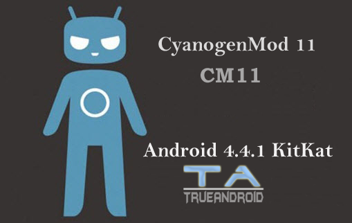 CM11-Android-4.4.1-KitKat-true-android