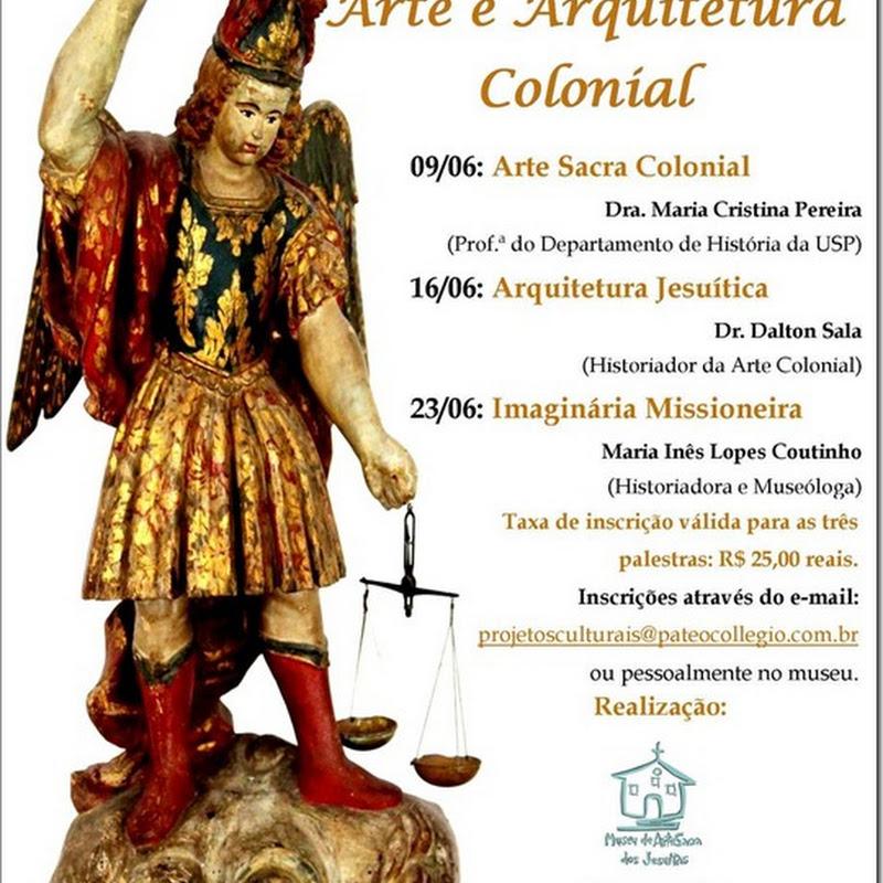 """Ciclo de Palestras """"Arte e Arquitetura Colonial"""""""