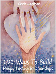 Cover of Chris Jackson's Book 101 Ways To Build Happy Lasting Relationships