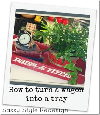 how to turn a wagon into a tray with sassy style redesign