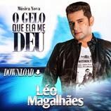 Léo Magalhães - O Gelo Que Ela Me Deu