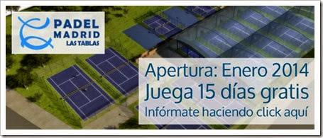 Pádel Madrid Las Tablas: un centro de raqueta que abrirá sus puerta en Enero 2014.