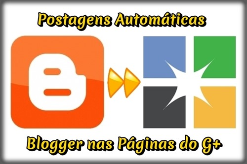 Postagens Automáticas Blogger Google+