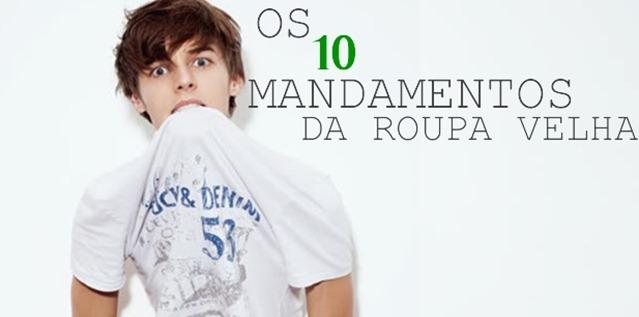 Os 10 mandamentos da roupa velha