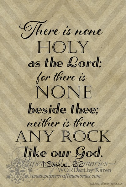 Papercraft Memories: 1 Samuel 2:2 4 x 6 printable for personal use