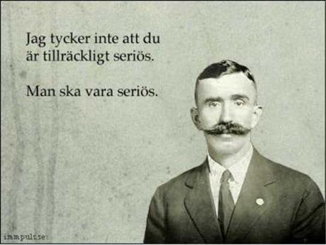man_ska_vara_serios