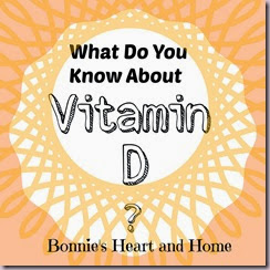 What Do You Know About Vitamin D http://www.bonniesheartandhome.com/2014/10/its-cold-flu-season-vitamin-d-and-its.html #vitaminD #alternativehealth #osteoporosis #colds #flu #cardiovascular #DNA  #immunesystem #affiliate