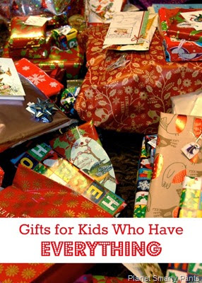 Gifts for Kids Who Have Everythin