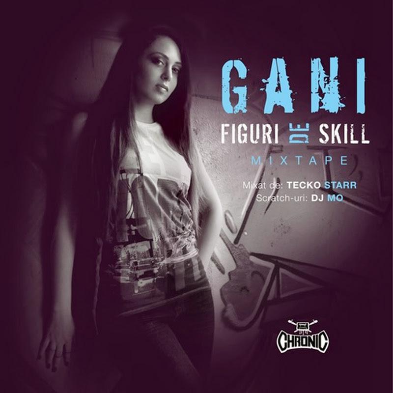 Gani - Figuri de skill Mixtape (mixat de Tecko Starr) (2014)