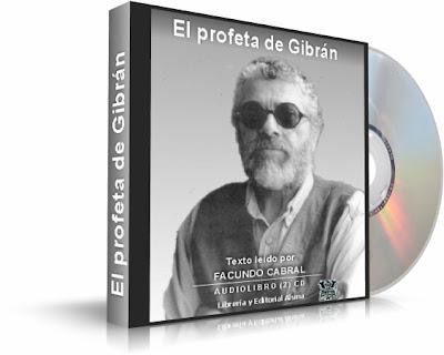 EL PROFETA DE GIBRAN, Facundo Cabral [ Audiolibro ] – Una fuente de sabiduría y enseñanza sobre los temas trascendentales de la existencia humana