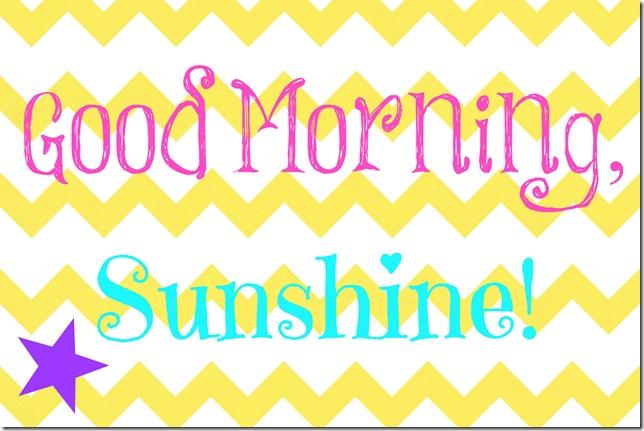 goodmorningsunshine