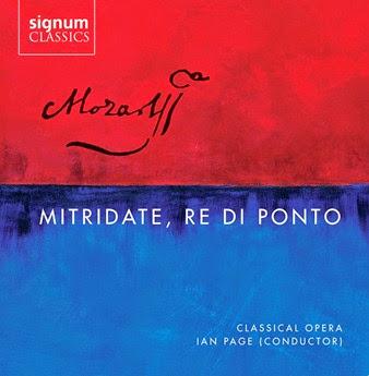CD REVIEW: Wolfgang Amadeus Mozart - MITRIDATE, RÈ DI PONTO (Signum Classics SIGCD400)
