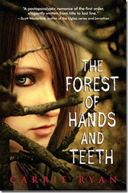 The_Forest of Hands and Teeth-Carrie Ryan