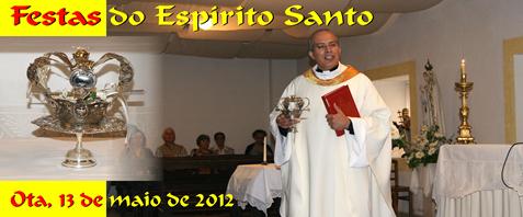 Festas Esp. Santo - Ota 13.05.12