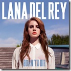 lana_del_rey_born_to_die_by_stueydee-d4ru6d5-e1368009447319