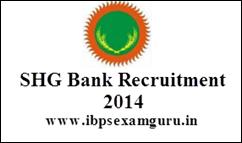 SHG Bank Recruitment 2014 – 250 Officer & Assistant Posts