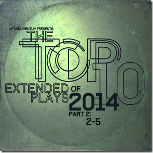 The Top 10 EPs of 2014, Part 2_sm