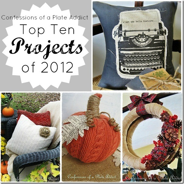 CONFESSIONS OF A PLATE ADDICT Top Ten Projects of 2012