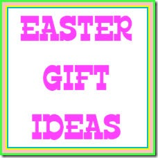 EASTER_GIFT_IDEAS
