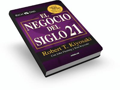 EL NEGOCIO DEL SIGLO 21, Robert Kiyosaki [ Libro ] – El Network Marketing como formato de negocio revolucionario