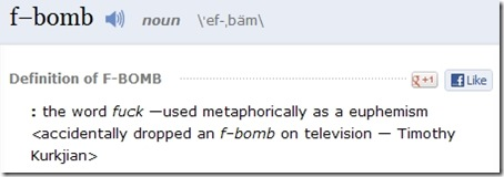 f-bomb:  the word fuck —used metaphorically as a euphemism