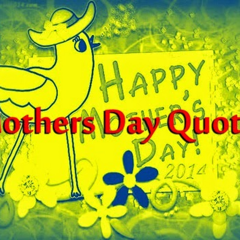 Happy Mothers Day 2016 Quotes # The Best
