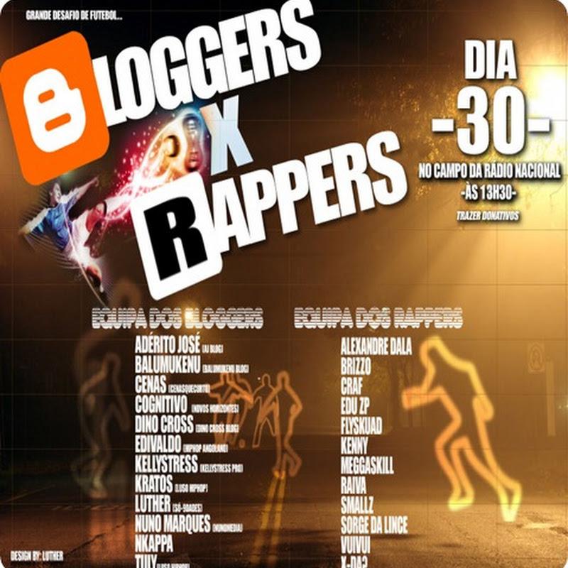 """""""Blogger's Vs Rapper's"""" (Dia 30 de Julho No Campo da Rádio Nacional) #Panfleto Oficial"""