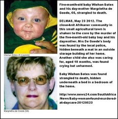 DE GOEDE MARGRIETHA 66 THUMB and baby WIEHAN BOTES 5 MONTHS STRANGLED DELMAS MAY232012 GENOCIDAL MURDERS