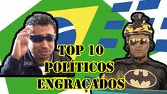 Top 10 - Politicos mais engraçados  - eleições 2014