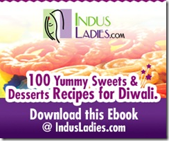 100 DIWALI SWEET RECIPES FROM INDUS LADIES- MOST AWAITED E-BOOK IS PUBLISHED