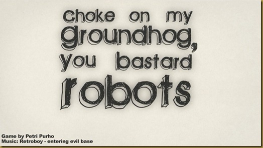 Choke on my Groundhog, YOU BASTARD ROBOTSタイトル