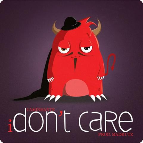 Caminhante – I Don't Care (Prod. Madkutz)