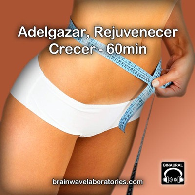 Adelgazar, Rejuvenecer, Crecer - 60min
