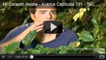 Mi Corazon Insiste capitulo 131(23 de Noviembre de 2011), Avance