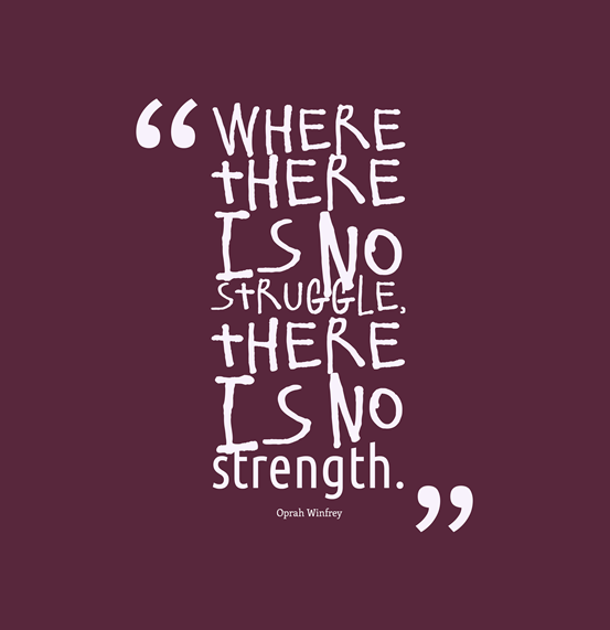 Where-there-is-no-struggle__quotes-by-Oprah-Winfrey-90