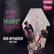 Bob McFadden & Dor - Songs Our Mummy Taught Us