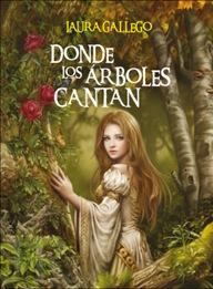 Donde-los-arboles-cantan_Laura-gallego_sm_cubierta-calidad-jr[1]