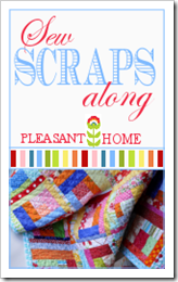 Sew Scraps Along at Pleasant Home