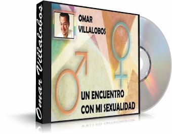 UN ENCUENTRO CON MI SEXUALIDAD, Omar Villalobos [ Audiolibro ] – Cómo alcanzar una mayor satisfacción, mediante la eliminación de miedos, prejuicios y tabúes