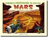 There is nothing to do on Mars