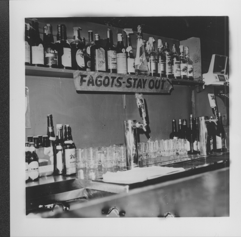 "One of the ""Fagots [sic] Stay Out""  signs that instigated the Gay Liberation Front (GLF) protests against Barney's Beanery. 1969."