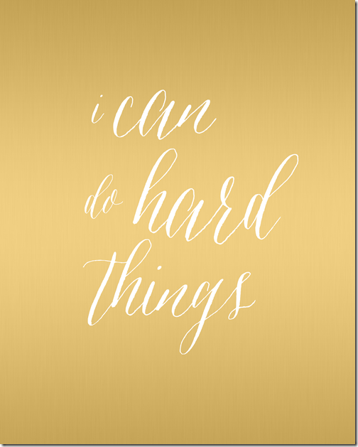 i can do hard things gold 8x10