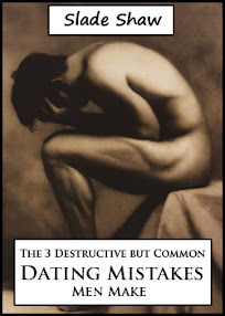 Cover of Slade Shaw's Book The 3 Destructive But Common Dating Mistakes Men Make
