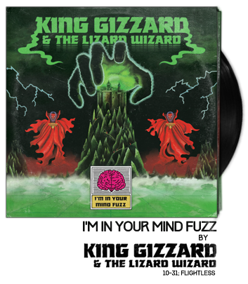 I'm In Your Mind Fuzz by King Gizzard and the Lizard Wizard