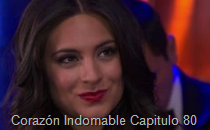 Corazón Indomable Capitulo 80