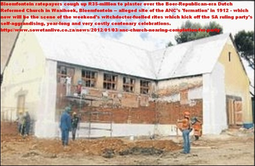 ANC REPAIRS DUTCH REFORMED CHURCH WAAIHOEK FOR THEIR SACRIFICIAL RITES