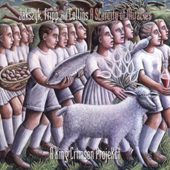 Jakszyk-Fripp-and-Collins-A-Scarcity-of-Miracles-2011