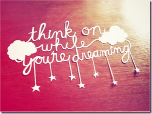 think on while you're dreaming