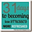 31 Days Less Stressed, More Refreshed 100